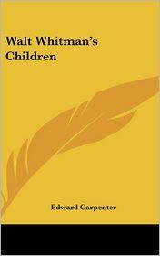 Walt Whitman's Children - Edward Carpenter