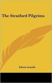 The Stratford Pilgrims - Edwin Arnold