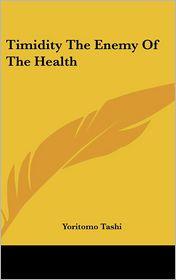 Timidity The Enemy Of The Health - Yoritomo Tashi