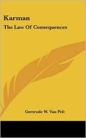Karman: The Law Of Consequences - Gertrude W. Van Pelt