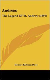Andreas: The Legend Of St. Andrew (1899) - Robert Kilburn Root (Translator)