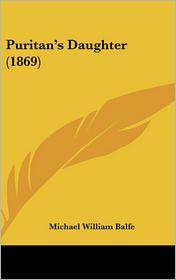 Puritan's Daughter (1869) - Michael William Balfe