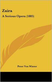 Zaira: A Serious Opera (1805)