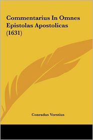 Commentarius In Omnes Epistolas Apostolicas (1631) - Conradus Vorstius