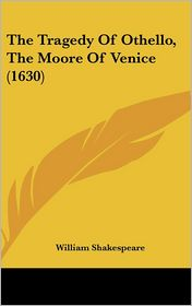 The Tragedy of Othello, the Moore of Venice (1630)