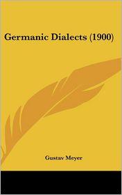 Germanic Dialects (1900) - Gustav Meyer
