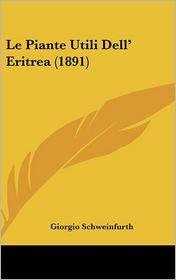 Le Piante Utili Dell' Eritrea (1891) - Giorgio Schweinfurth