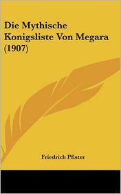 Die Mythische Konigsliste Von Megara (1907) - Friedrich Pfister