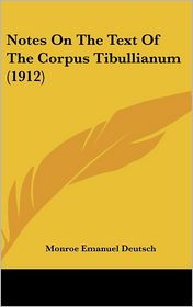 Notes On The Text Of The Corpus Tibullianum (1912) - Monroe Emanuel Deutsch