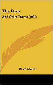 The Door: And Other Poems (1921) - Daniel Sargent