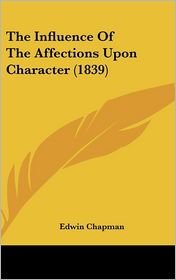 The Influence of the Affections Upon Character (1839)