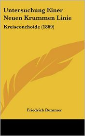 Untersuchung Einer Neuen Krummen Linie: Kreisconchoide (1869) - Friedrich Rummer