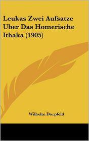 Leukas Zwei Aufsatze Uber Das Homerische Ithaka (1905) - Wilhelm Dorpfeld