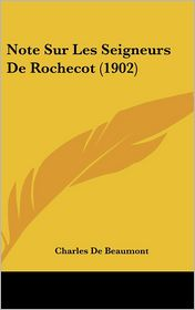 Note Sur Les Seigneurs De Rochecot (1902) - Charles De Beaumont