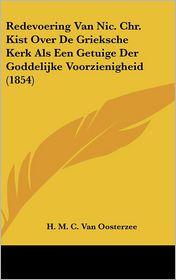 Redevoering Van Nic. Chr. Kist Over De Grieksche Kerk Als Een Getuige Der Goddelijke Voorzienigheid (1854) - H.M.C. Van Oosterzee