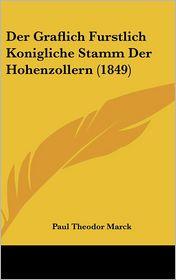 Der Graflich Furstlich Konigliche Stamm Der Hohenzollern (1849) - Paul Theodor Marck