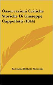 Osservazioni Critiche Storiche Di Giuseppe Cappelletti (1844) - Giovanni Battisto Niccolini