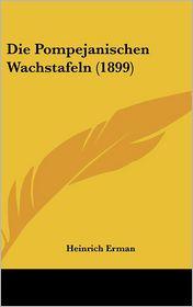 Die Pompejanischen Wachstafeln (1899) - Heinrich Erman
