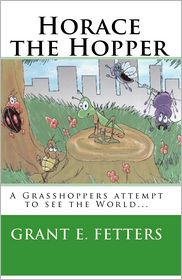 Horace the Hopper - Grant E. Fetters, Michael Cole