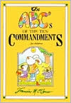 The ABC's of the Ten Commandments...for children - Francine O'Connor