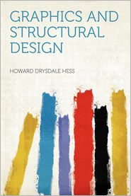 Graphics and Structural Design - Howard Drysdale Hess