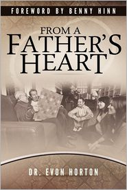 From a Father's Heart - Evon Horton, Laura-Lee Booth (Editor), With Cindy Forrister