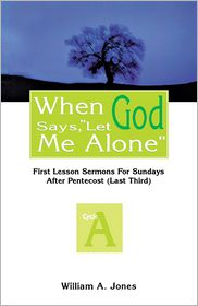 "When God Says, ""Let Me Alone"": First Lesson Sermons for Sundays After Pentecost"