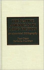 The Native American in Long Fiction: An Annotated Bibliography - Joan Beam, Barbara Branstad