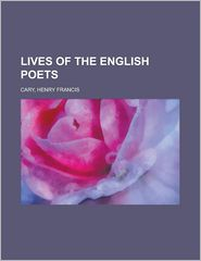 Lives of the English Poets - Henry Francis Cary
