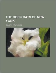 The Dock Rats of New York - Harlan Page Halsey