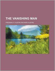 The Vanishing Man - R. Austin Freeman