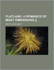Flatland; a Romance of Many Dimensions