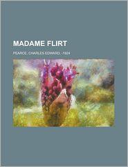 Madame Flirt - Charles Edward Pearce