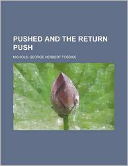 Pushed and the Return Push - George Herbert Fosdike Nichols