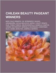 Chilean Beauty Pageant Winners - Books Llc