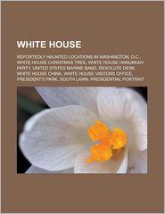 White House - Books Llc