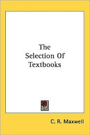 Selection of Textbooks - C. R. Maxwell