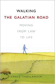 Walking the Galatian Road: Moving from Law to Life