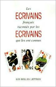 Les Ecrivains Francais Racontes Par les Ecrivains Qui les Ont Connus - Charles Dantzig