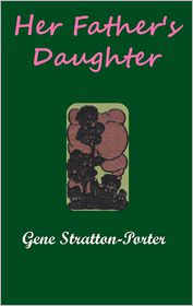 Her Father's Daughter Gene Stratton-Porter Author