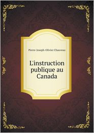 L'instruction publique au Canada - Pierre-Joseph-Olivier Chauveau