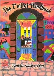 The Z'Mirot Handbook: Z'Mirot from Livnot