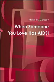 When Someone You Love Has Aids! - Phyllis M. Causey