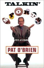 Talkin' Sports: The B.S.'ers Guide - Pat O'Brien