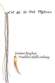 We're All in This Together - Kirsten Brydum, Franklin Udall Lindsay