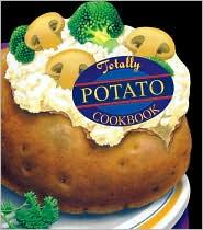 Totally Potato Cookbook - Karen Gillingham, Carolyn Vibbert (Illustrator)