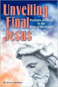 Unveiling Final Jesus - Dean Knudsen