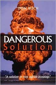 Dangerous Solution - Donnald Ruch