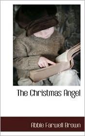 The Christmas Angel - Abbie Farwell Brown