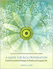 A Guide for RICA Preparation: Essential Instructional Strategies for Reading and Language Arts - Anna E.L. Chee